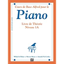 Alfred's Basic Piano Library - French Edition, Theory Book 1A: Learn to Play with this Esteemed Piano Method