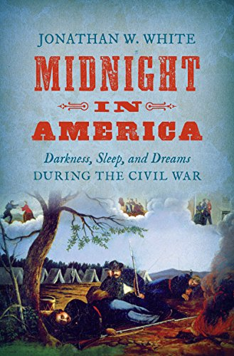 Midnight in America: Darkness, Sleep, and Dreams during the Civil War (Civil War America)