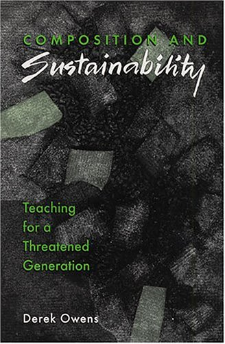 Composition and Sustainability: Teaching for a Threatened Generation (Refiguring English Studies)