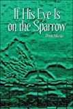 If His Eye Is on the Sparrow, Daniel Millard, 1424144957