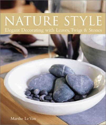 Download Nature Style: Elegant Decorating with Leaves, Twigs & Stones pdf
