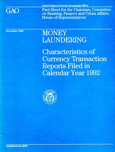Money Laundering Characteristics of Currency Transaction Reports Filed in Calendar Year 1992