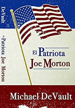 El patriota Joe Morton (Spanish Edition) by [DeVault, Michael]