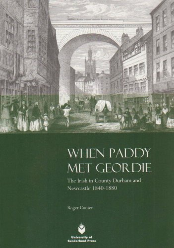 Download When Paddy Met Geordie: The Irish in County Durham and Newcastle, 1840-1880 PDF