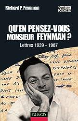 Qu'en pensez-vous Monsieur Feynman ? : Lettres 1939-1987