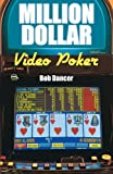 Million Dollar Video Poker, Bob Dancer, 0929712110
