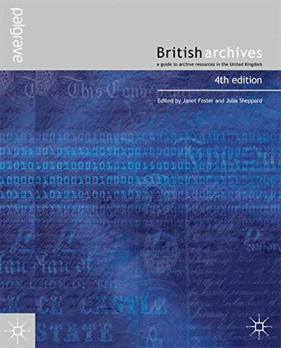 British Archives: A Guide to Archive Resources in the United Kingdom by Palgrave Macmillan