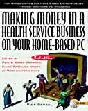 Making Money in a Health Service Business on Your Home-Based PC, Rick Benzel, 0079131395