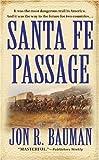 Santa Fe Passage, Jon R. Bauman, 0312940033