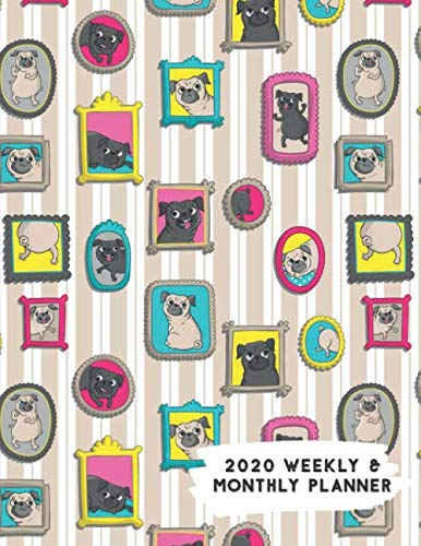 2020 Weekly & Monthly Planner: Pug  Dog in Photo Frames Calendar & ()