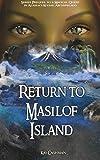 img - for Return to Masilof Island: Series Prequel to a Magical Quest in Alaska s Kodiak Archipelago (A Masilof Island Magical Mystery) (Volume 1) book / textbook / text book
