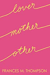 Lover Mother Other: Poems About Love, Motherhood & Everything Else Womxn Transcend Kindle Edition