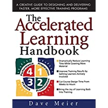 The Accelerated Learning Handbook: A Creative Guide to Designing and Delivering Faster, More Effective Training Programs