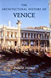 The Architectural History of Venice (Revised and enlarged edition)