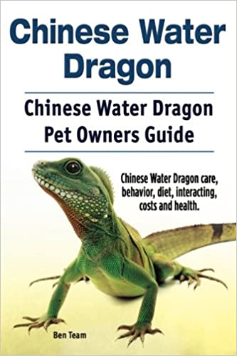 Chinese Water Dragon Chinese Water Dragon Pet Owners Guide Chinese