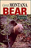 Great Montana Bear Stories, Ben Long, 1931832064
