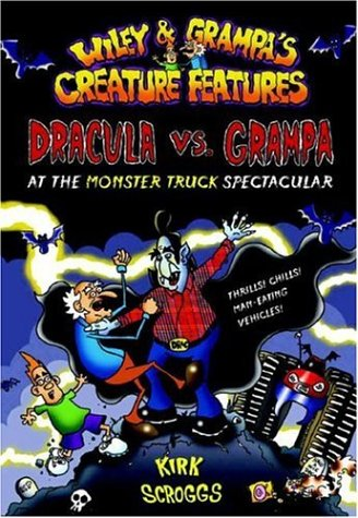 Dracula vs. Grampa at the Monster Truck Spectacular (Wiley and Grampa's Creature Features, No. -
