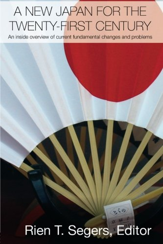 A New Japan for the Twenty-First Century: An Inside Overview of Current Fundamental Changes and Problems (Routledge Cont