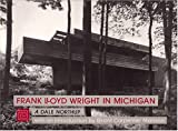 img - for Frank Lloyd Wright in Michigan (Michigan Monographs) book / textbook / text book