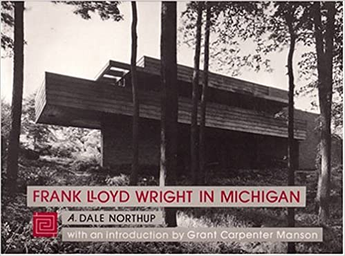 Frank Lloyd Wright in Michigan (Michigan Monographs)