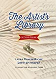 The Artist's Library: A Field Guide (Books in Action)