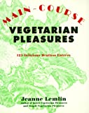 Main-Course Vegetarian Pleasures, Jeanne Lemlin, 0060950226