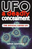 UFO: A Deadly Concealment - The Official Cover Up?