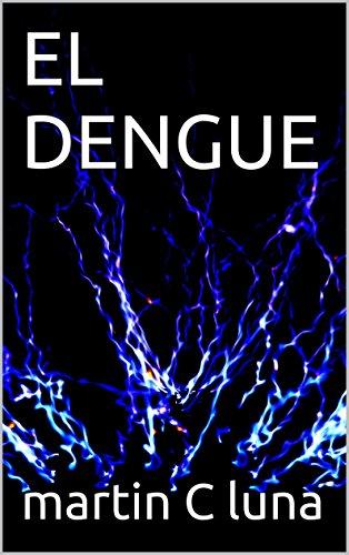 Descargar Libro El Dengue: Teatro Martin C Luna