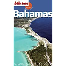 Bahamas 2016/2017 Petit Futé (Country Guide)