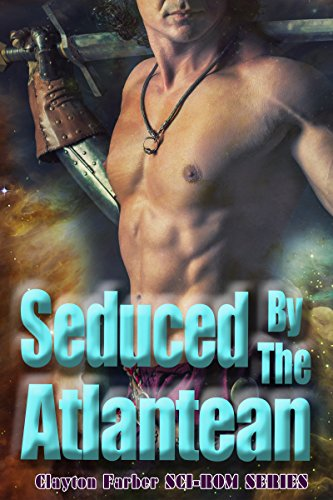 Seduced By The Atlantean: A Fantasy Alien Romance (Passion Space Romance Series Book 1)