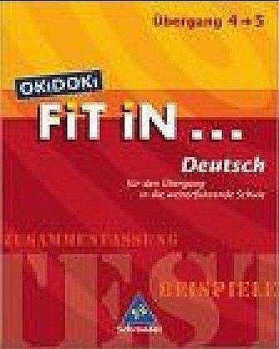 OKiDOKi FiT iN...: OKiDOKi. Fit In... Deutsch. Für den Übergang in die weiterführende Schule. (Klasse 4-5): Zusammenfassung, Beispiele