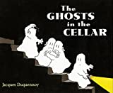 The Ghosts in the Cellar, Jacques Duquennoy, 0152017755