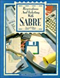 Reservations and Ticketing with SABRE, Foster, Dennis L., 0028013913