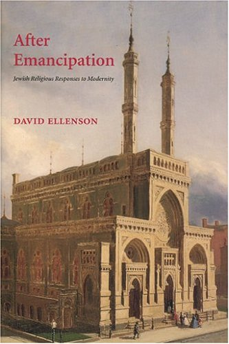 After Emancipation: Jewish Religious Responses To Modernity -