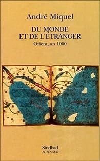 Du monde et de l'étranger : Orient, an 1000 par André Miquel