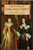 The Diaries of Lady Anne Clifford, Anne Clifford, David J. H. Clifford, 0862995604