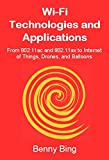 Wi-Fi Technologies and Applications: From 802.11ac and 802.11ax to Internet of Things, Drones, and Balloons