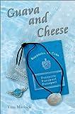 Guava and Cheese, Tina Matlock, 0595742696