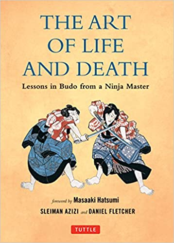 The Art of Life and Death: Lessons in Budo from a Ninja ...