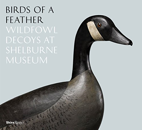 (Birds of a Feather: Wildfowl Decoys At Shelburne Museum)