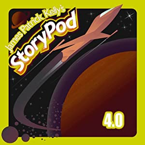 James Patrick Kelly's StoryPod 4.0 Audiobook