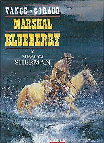 Livre gratuits Marshal Blueberry, tome 2 : Mission Sherman pdf, epub ebook