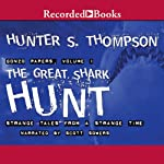 The Great Shark Hunt : Strange Tales from a Strange Time  | Hunter S. Thompson