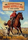To the Frontier, E. Cody Kimmel, 0060291176