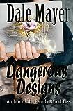 Dangerous Designs, Dale Mayer, 098774111X