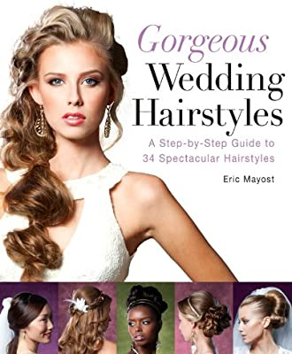 Buy Gorgeous Wedding Hairstyles: A Step-by-Step Guide to 34 ...