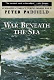 War Beneath the Sea, Peter Padfield, 0471249459