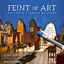 Feint of Art: An Annie Kincaid Mystery Audiobook by Juliet Blackwell, Hailey Lind Narrated by Xe Sands