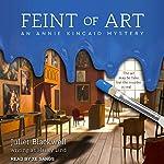 Feint of Art: An Annie Kincaid Mystery | Juliet Blackwell,Hailey Lind
