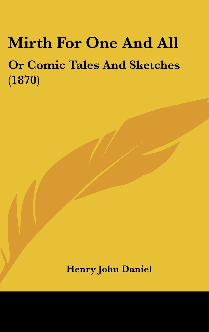 Download Mirth for One and All: Or Comic Tales and Sketches (1870) PDF